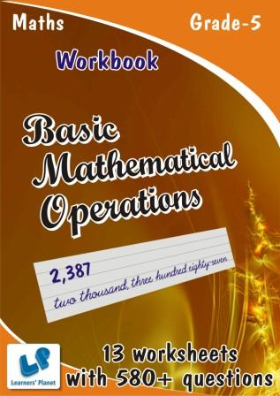 Basic Mathematical Operations worksheets for class 5 maths kids