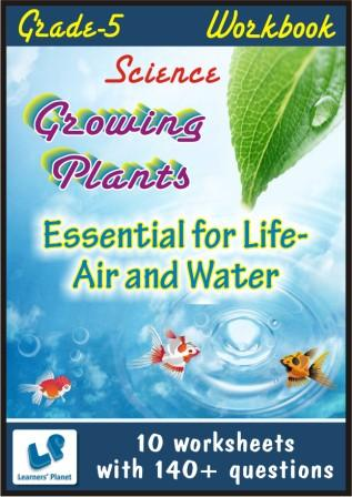 class-5 science practice worksheets on essential for life-air and water, growing plants